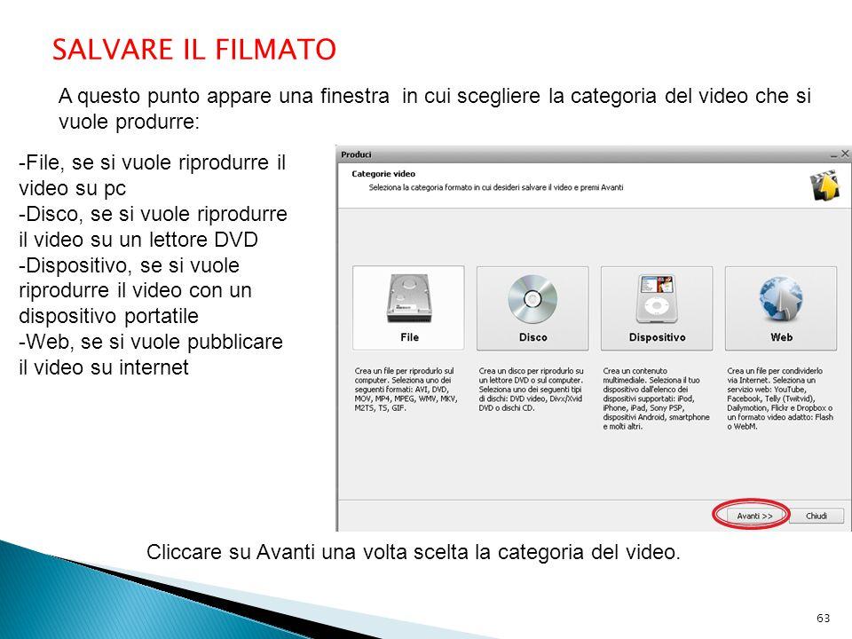 A questo punto appare una finestra in cui scegliere la categoria del video che si vuole produrre: SALVARE IL FILMATO -File, se si vuole riprodurre il