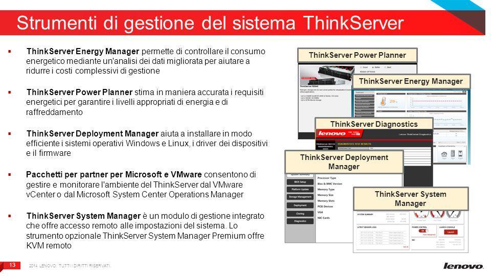 13 Strumenti di gestione del sistema ThinkServer  ThinkServer Energy Manager permette di controllare il consumo energetico mediante un'analisi dei da