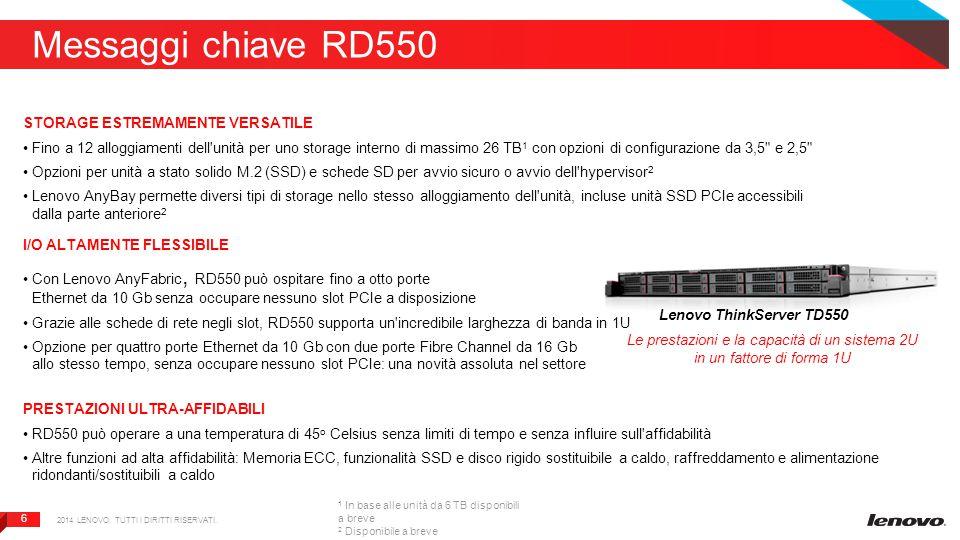 7 7 RD550 ─ Specifiche tecniche Fattore di forma: server rack 1U CPU: fino a 2 processori Intel Xeon serie E5-2600 v3 Memoria: fino a 24 DIMM, RDIMM, LV RDIMM DDR4 (768 GB max) Storage: fino a 4 x 3,5 anteriori + fino a 2 x 2,5 posteriori 1 o fino a 12 x 2,5 anteriori Fino a 26 TB con chassis da 3,5 2 o fino a 14,4 TB con chassis da 2,5 2 ; opzioni per schede SD e M.2 SSD disponibili 3 RAID: ThinkServer RAID 110i AnyRAID (0/1/10, opzionale 5) Adattatore ThinkServer RAID 510i AnyRAID (0/1/10, opzionale 5) Adattatore ThinkServer RAID 720i AnyRAID (0/1/10/5/50/6/60) Adattatore ThinkServer RAID 720ix AnyRAID (0/1/10/5/50/6/60) NIC: 1 porta Ethernet Gb integrata (porta di gestione dedicata); fino a 2 slot AnyFabric con opzione per Ethernet, FC HBA o CNA PSU: ridondante e sostituibile a caldo 550 W/750 W/1100 W (80 PLUS Platinum), ingresso da 110 V a 240 V CA 750 W (80 PLUS Platinum), ingresso da 200 V a 240 V CA Raffreddamento: 6 ventole ridondanti e sostituibili a caldo con 1 processore oppure 8 ventole ridondanti e sostituibili a caldo con 2 processori Gestibilità: ThinkServer System Manager; ThinkServer System Manager Premium opzionale 2014 LENOVO.