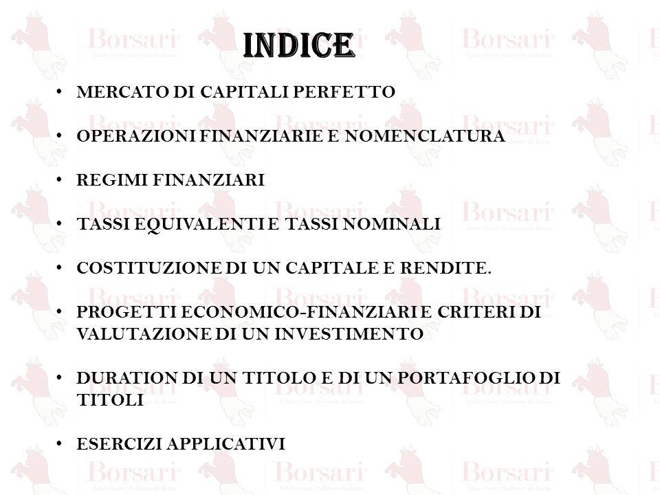 MERCATO DEI CAPITALI PERFETTO Informazione unitaria equamente distribuita.