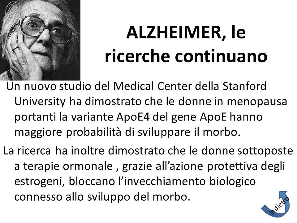 ALZHEIMER, le ricerche continuano Un nuovo studio del Medical Center della Stanford University ha dimostrato che le donne in menopausa portanti la var