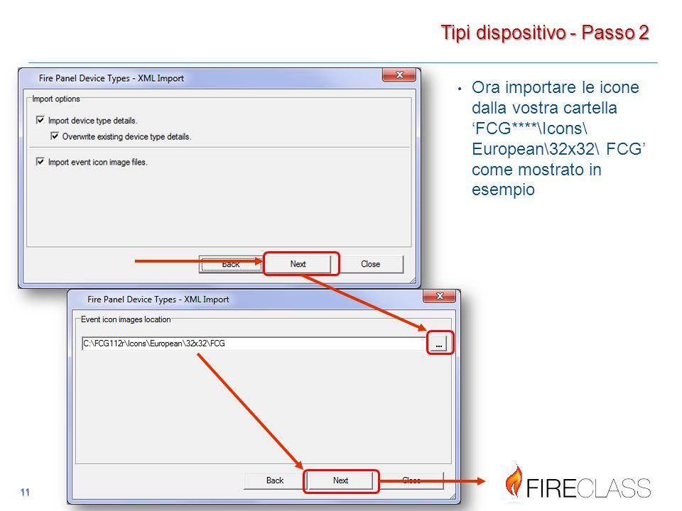 11 11 Ora importare le icone dalla vostra cartella 'FCG****\Icons\ European\32x32\ FCG' come mostrato in esempio Tipi dispositivo - Passo 2