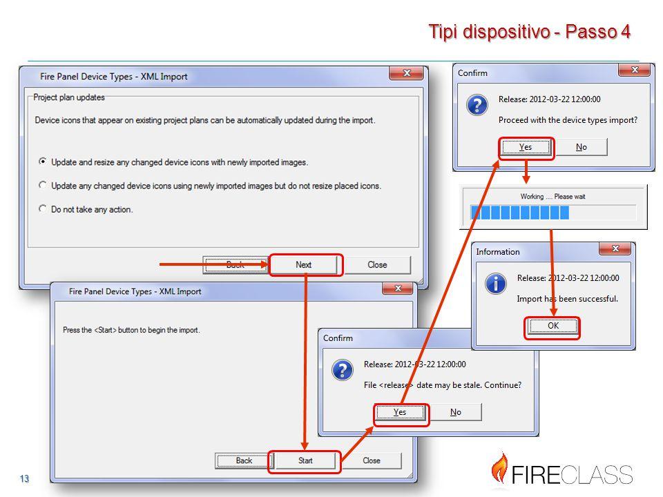 14 14 Dovrete ora importare il file 'DeviceTypesFireClass Commands.xml' dalla vostra cartella 'FCG****\Devices\ English\' come nell'esempio Tipi dispositivo - Passo 5