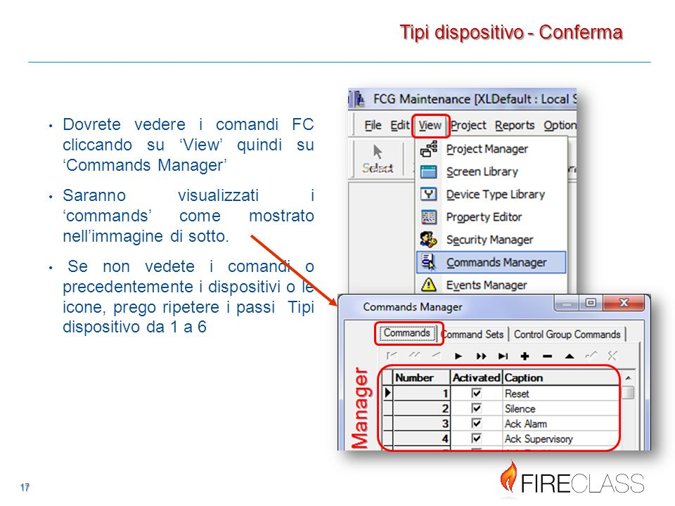 17 17 Dovrete vedere i comandi FC cliccando su 'View' quindi su 'Commands Manager' Saranno visualizzati i 'commands' come mostrato nell'immagine di sotto.