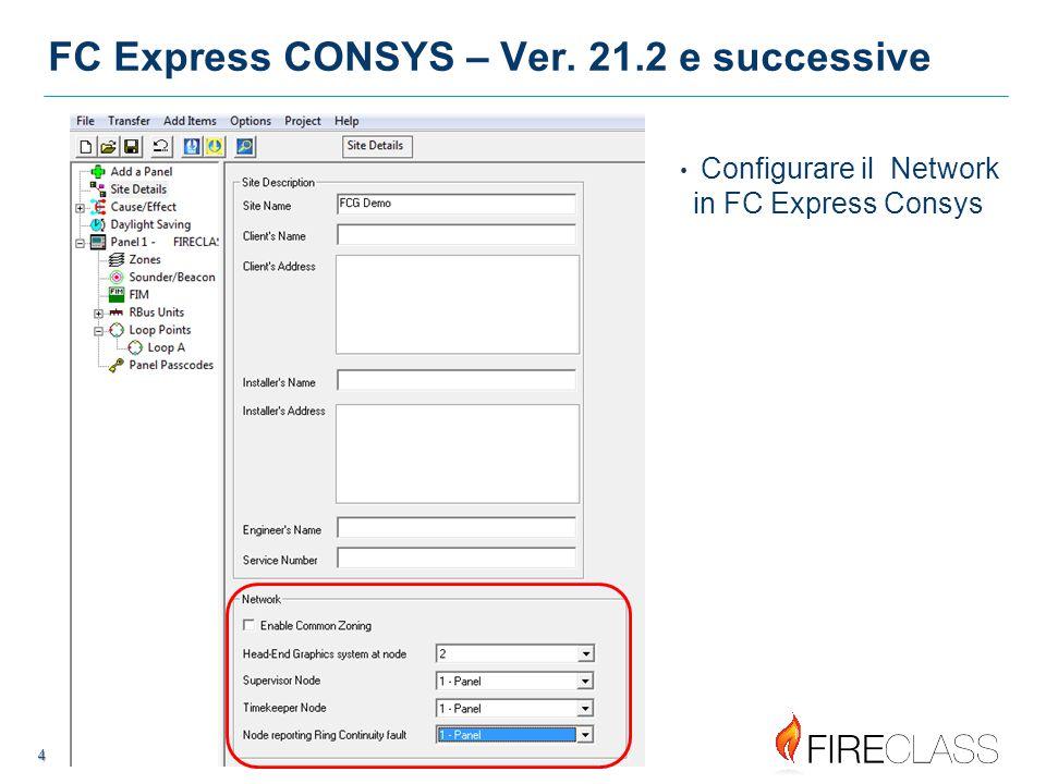 4 4 FC Express CONSYS – Ver. 21.2 e successive Configurare il Network in FC Express Consys