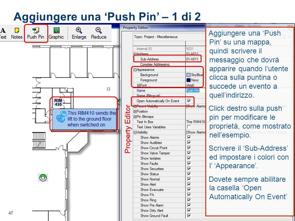 48 48 Schermo dell' FC Client La Push Pin è nel suo stato di default Potete anche cliccare sulla Push Pin per aprire la finestra del testo La Push Pin quando è occorso un evento sull'indirizzo 01-A011 (In questo esempio la sua esclusione) Aggiungere una 'Push Pin' – 2 di 2