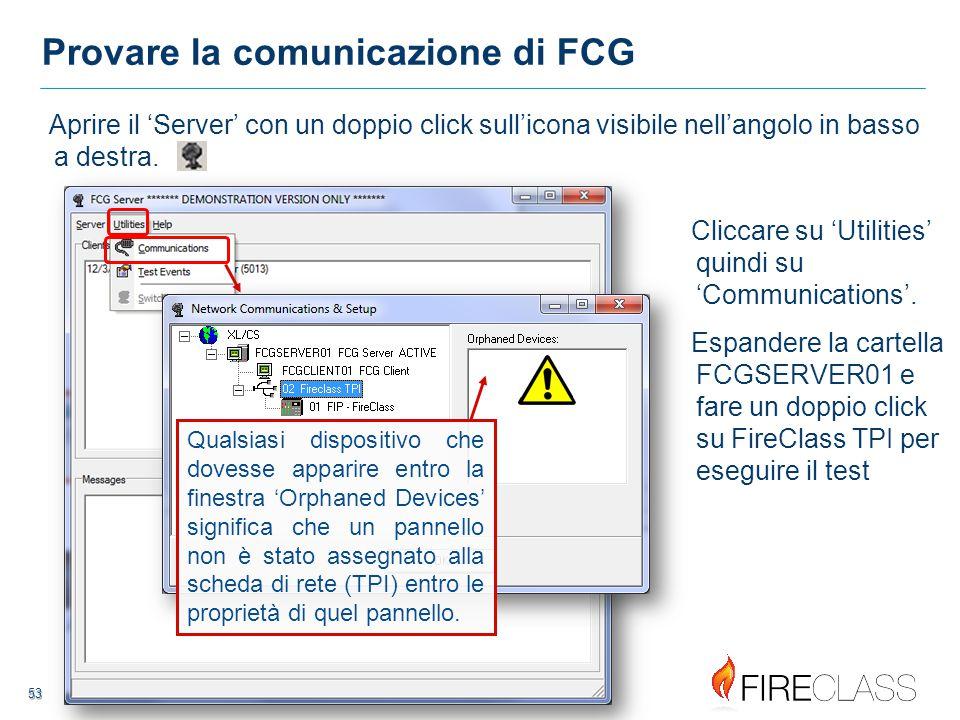 53 53 Provare la comunicazione di FCG Aprire il 'Server' con un doppio click sull'icona visibile nell'angolo in basso a destra.
