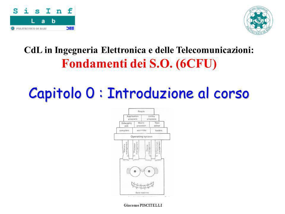 Capitolo 0 : Introduzione al corso CdL in Ingegneria Elettronica e delle Telecomunicazioni: Fondamenti dei S.O.