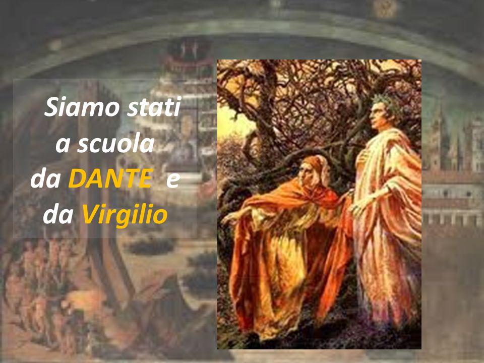Siamo stati a scuola da DANTE e da Virgilio