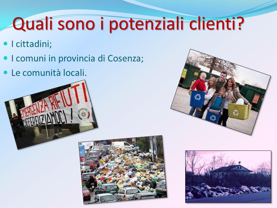Quali sono i potenziali clienti I cittadini; I comuni in provincia di Cosenza; Le comunità locali.
