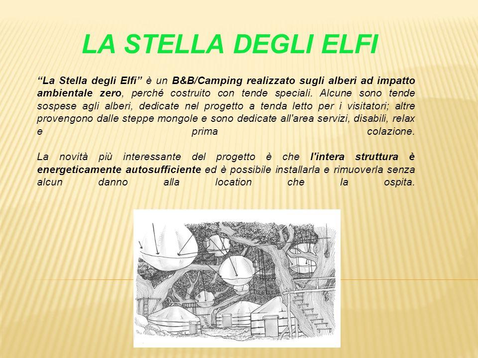 LA STELLA DEGLI ELFI La Stella degli Elfi è un B&B/Camping realizzato sugli alberi ad impatto ambientale zero, perché costruito con tende speciali.