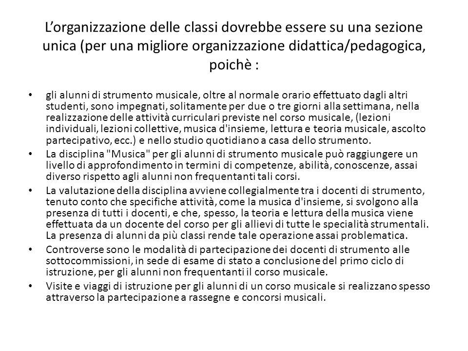 L'organizzazione delle classi dovrebbe essere su una sezione unica (per una migliore organizzazione didattica/pedagogica, poichè : gli alunni di strum