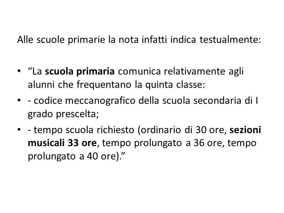 """Alle scuole primarie la nota infatti indica testualmente: """"La scuola primaria comunica relativamente agli alunni che frequentano la quinta classe: - c"""