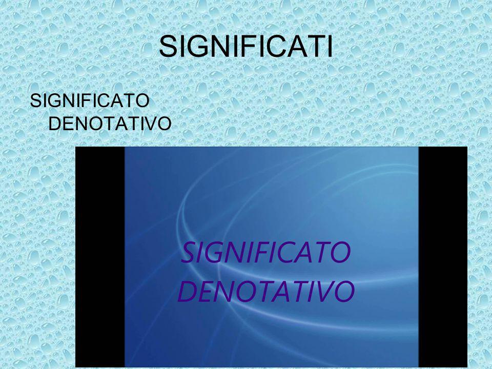 SIGNIFICATI SIGNIFICATO DENOTATIVO