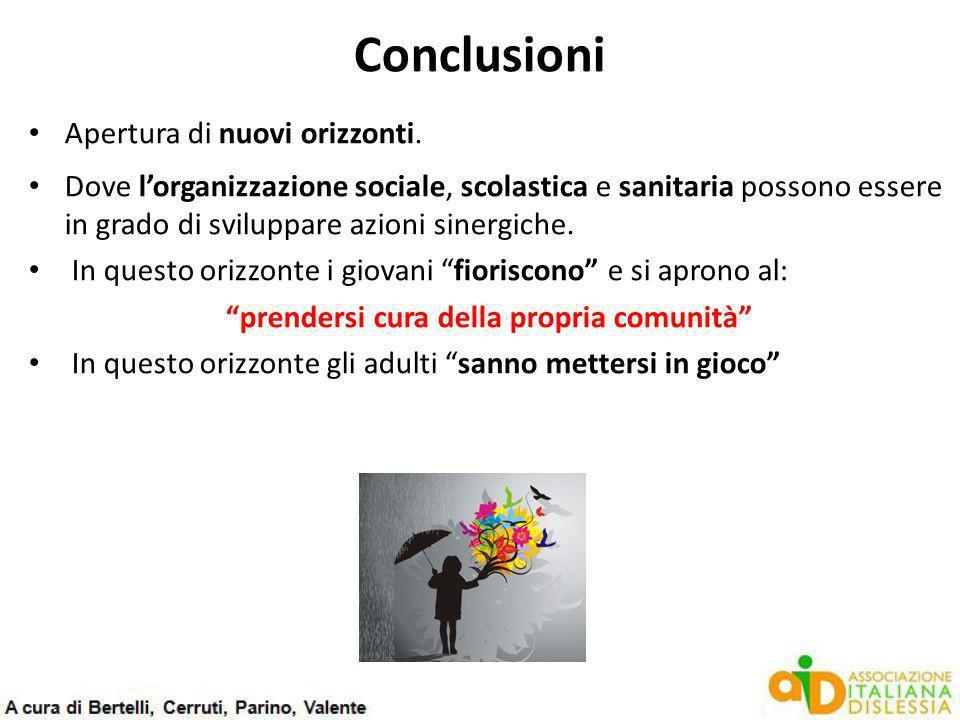 Conclusioni Apertura di nuovi orizzonti. Dove l'organizzazione sociale, scolastica e sanitaria possono essere in grado di sviluppare azioni sinergiche