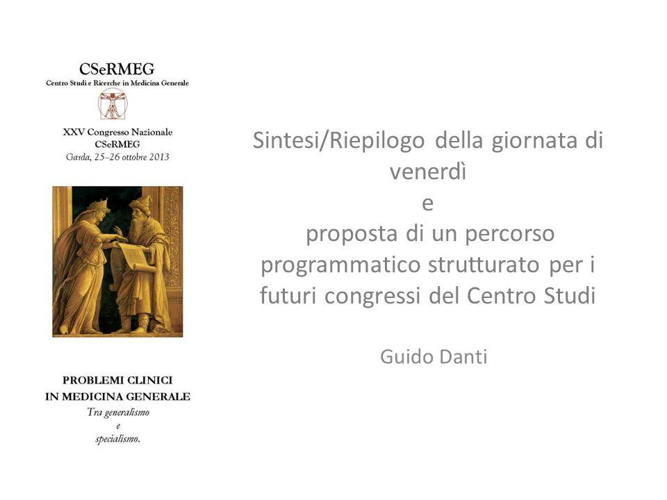 Sintesi/Riepilogo della giornata di venerdì e proposta di un percorso programmatico strutturato per i futuri congressi del Centro Studi Guido Danti