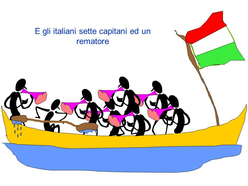 E gli italiani sette capitani ed un rematore