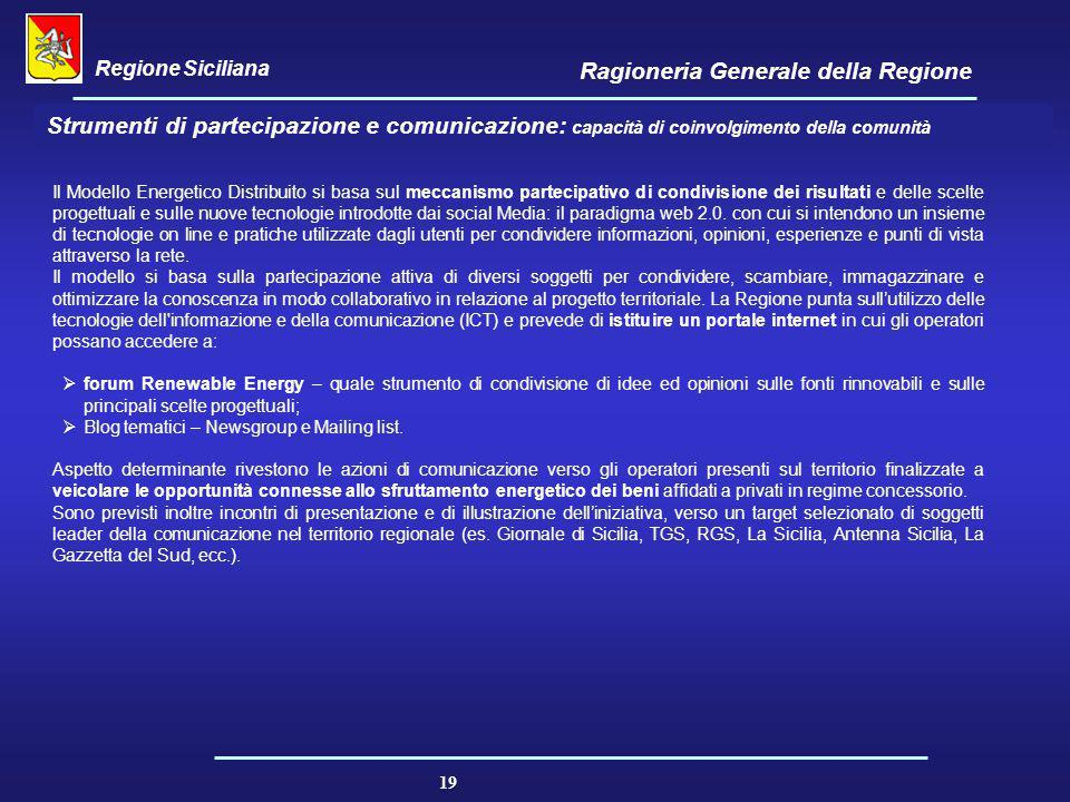 Regione Siciliana Ragioneria Generale della Regione 19 Strumenti di partecipazione e comunicazione: capacità di coinvolgimento della comunità Il Model