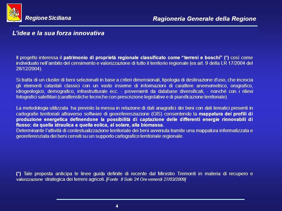 """Regione Siciliana Ragioneria Generale della Regione 4 Il progetto interessa il patrimonio di proprietà regionale classificato come """"terreni e boschi"""""""
