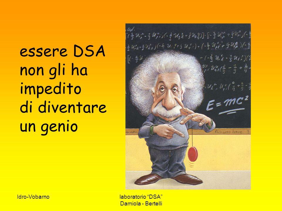 """Idro-Vobarnolaboratorio """"DSA"""" Damiola - Bertelli essere DSA non gli ha impedito di diventare un genio"""