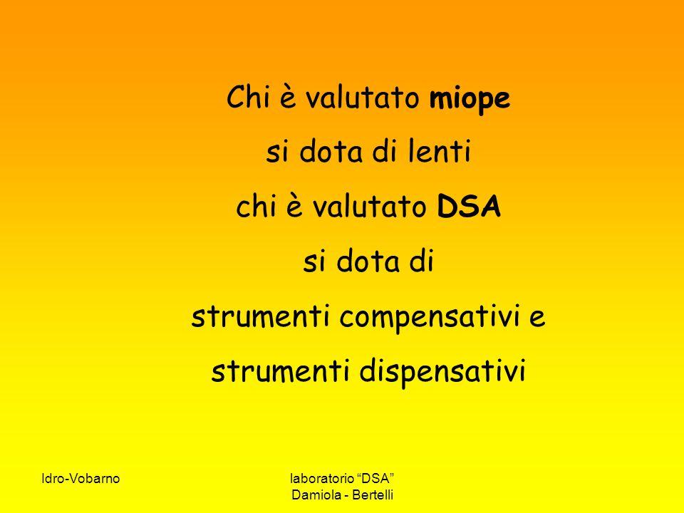 """Idro-Vobarnolaboratorio """"DSA"""" Damiola - Bertelli Chi è valutato miope si dota di lenti chi è valutato DSA si dota di strumenti compensativi e strument"""