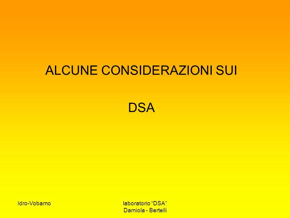 """Idro-Vobarnolaboratorio """"DSA"""" Damiola - Bertelli ALCUNE CONSIDERAZIONI SUI DSA"""