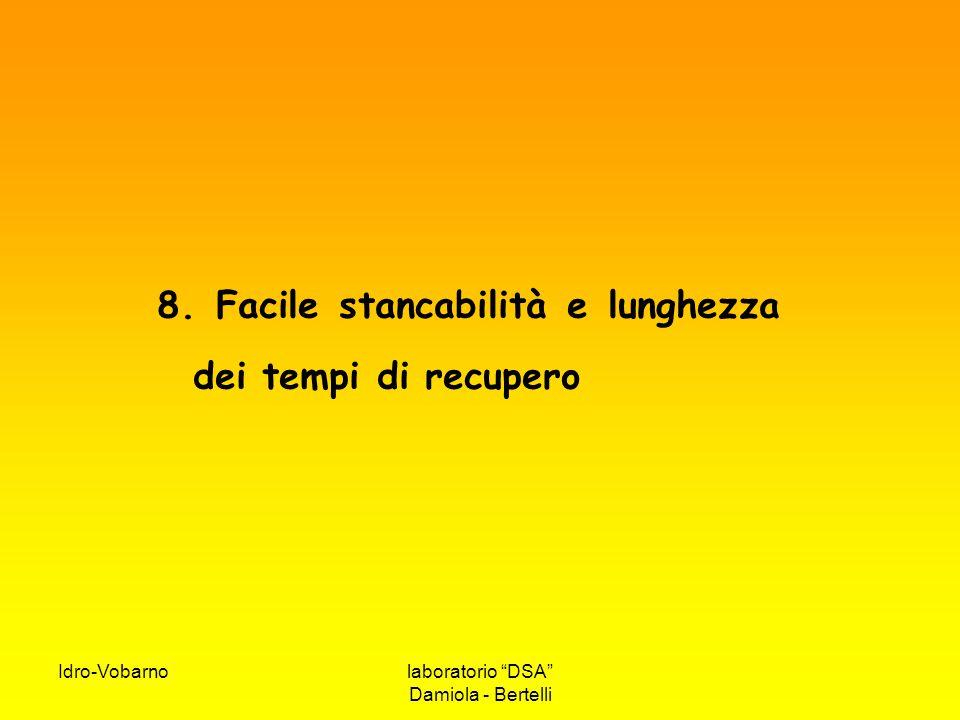 """Idro-Vobarnolaboratorio """"DSA"""" Damiola - Bertelli 8. Facile stancabilità e lunghezza dei tempi di recupero"""