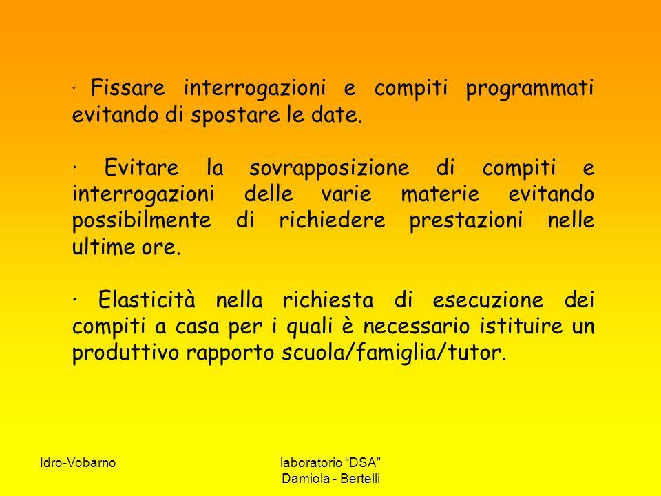 """Idro-Vobarnolaboratorio """"DSA"""" Damiola - Bertelli · Fissare interrogazioni e compiti programmati evitando di spostare le date. · Evitare la sovrapposiz"""