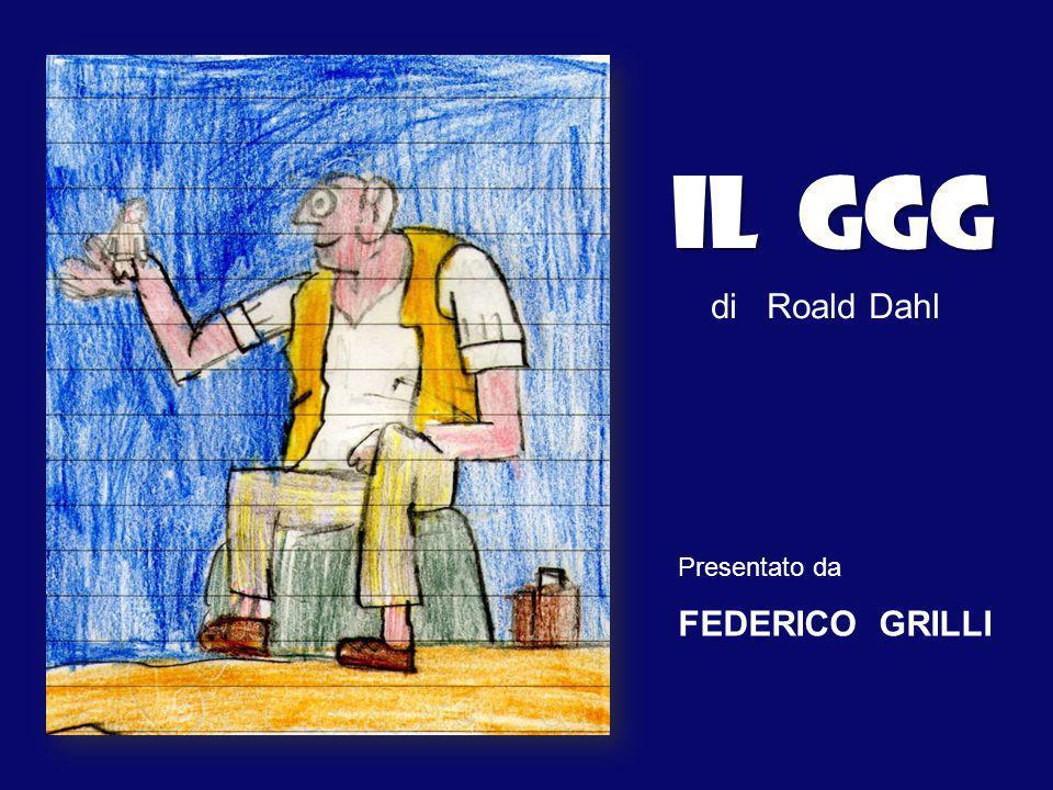 IL GGG di Roald Dahl Presentato da FEDERICO GRILLI