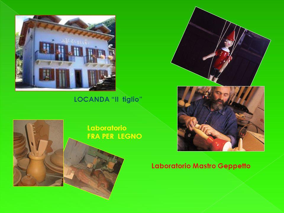 Laboratorio Mastro Geppetto Laboratorio FRA PER LEGNO LOCANDA Il tiglio