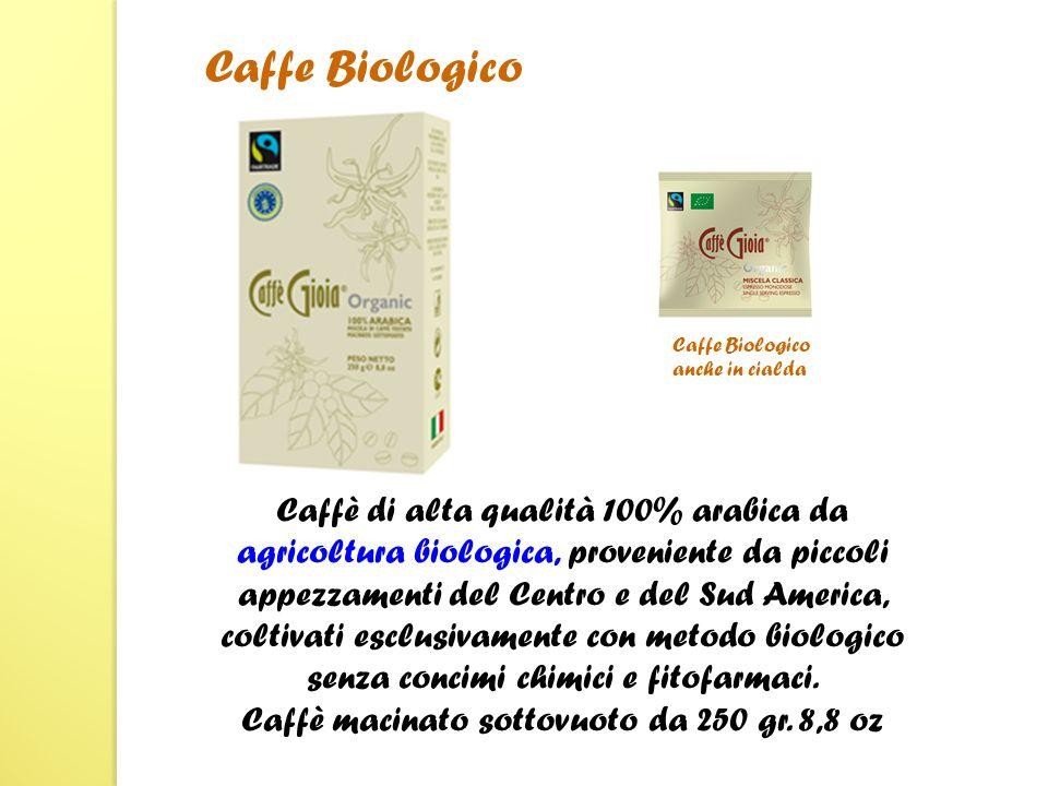Caffè di alta qualità 100% arabica da agricoltura biologica, proveniente da piccoli appezzamenti del Centro e del Sud America, coltivati esclusivamente con metodo biologico senza concimi chimici e fitofarmaci.