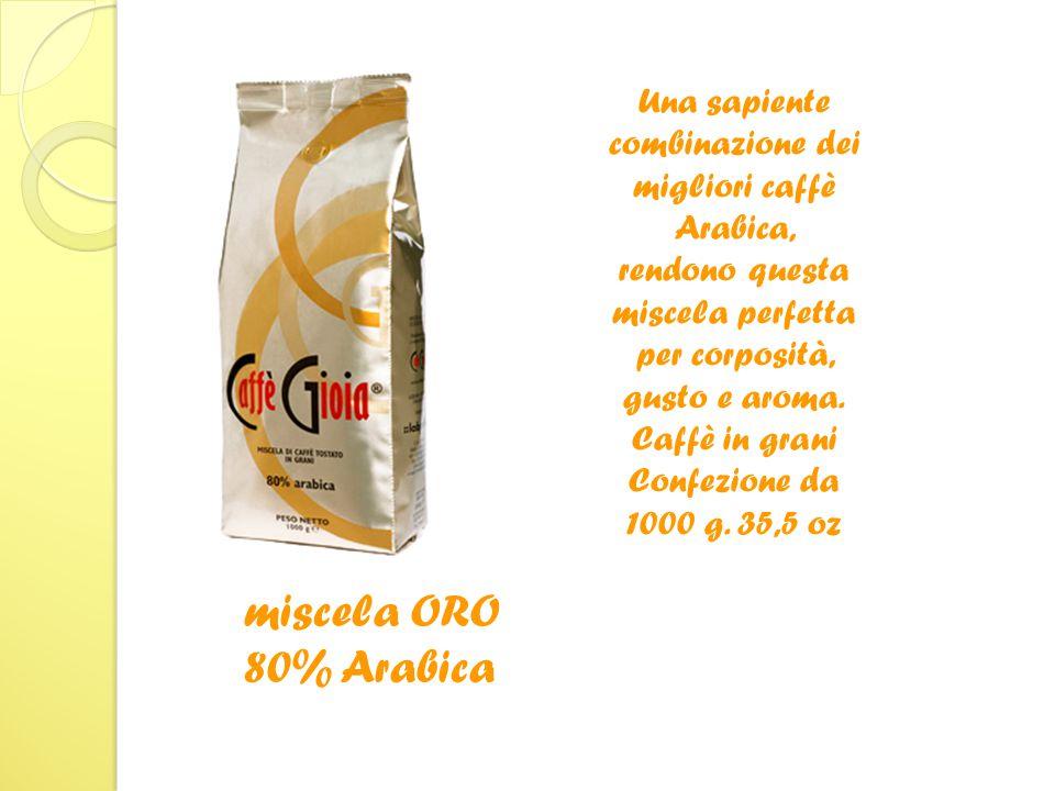 Una sapiente combinazione dei migliori caffè Arabica, rendono questa miscela perfetta per corposità, gusto e aroma.