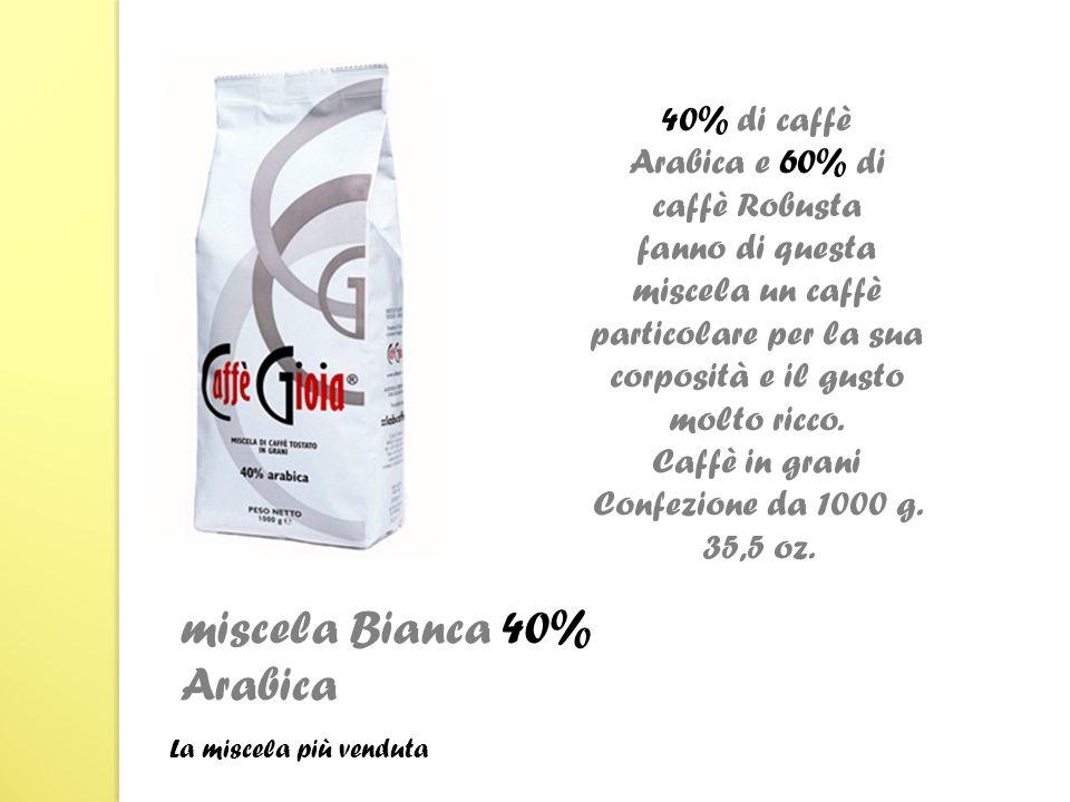 40% di caffè Arabica e 60% di caffè Robusta fanno di questa miscela un caffè particolare per la sua corposità e il gusto molto ricco.