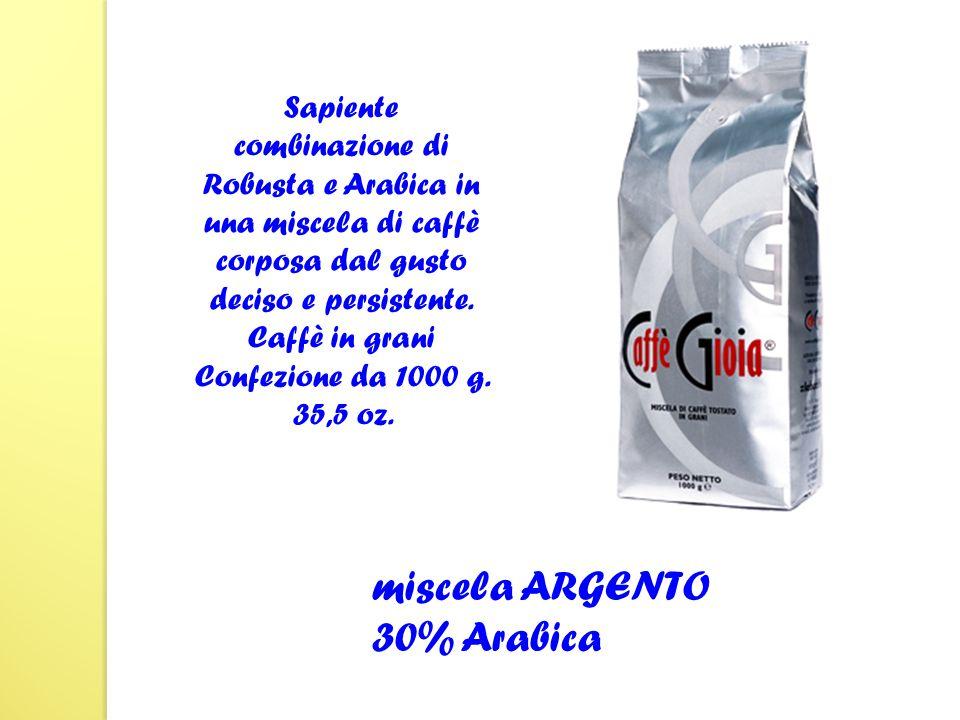 Sapiente combinazione di Robusta e Arabica in una miscela di caffè corposa dal gusto deciso e persistente.