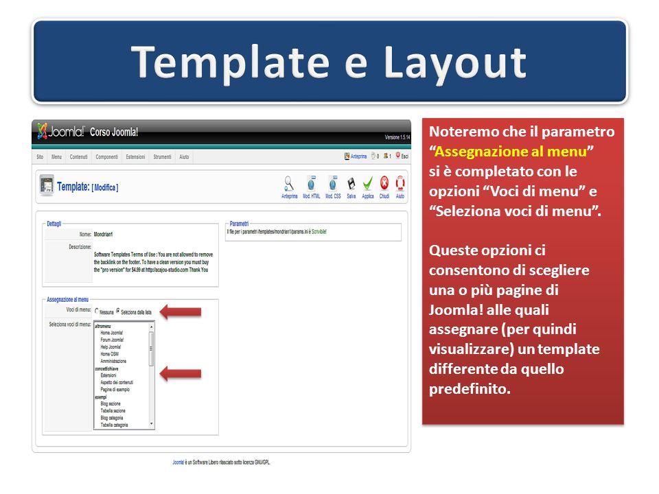 Noteremo che il parametro Assegnazione al menu si è completato con le opzioni Voci di menu e Seleziona voci di menu .