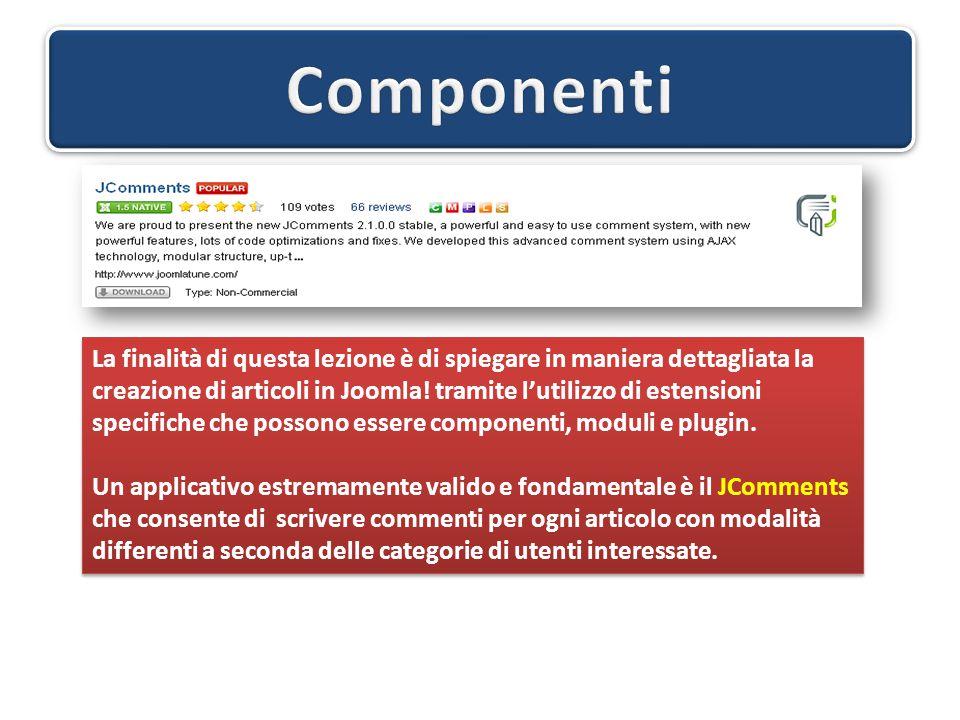 La finalità di questa lezione è di spiegare in maniera dettagliata la creazione di articoli in Joomla! tramite l'utilizzo di estensioni specifiche che