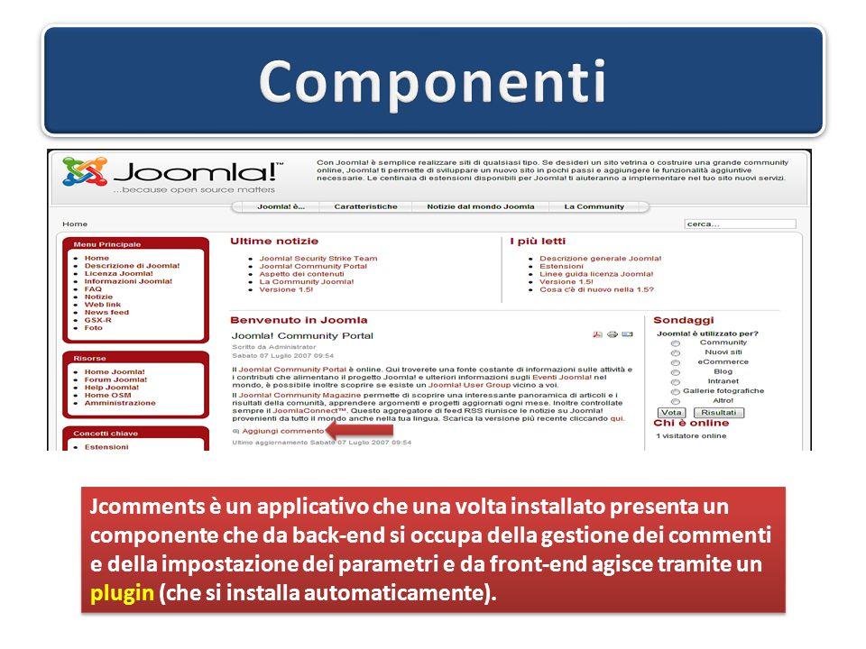 Jcomments è un applicativo che una volta installato presenta un componente che da back-end si occupa della gestione dei commenti e della impostazione