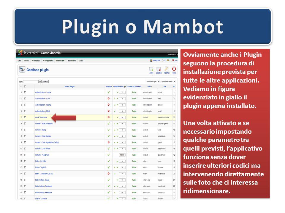 Ovviamente anche i Plugin seguono la procedura di installazione prevista per tutte le altre applicazioni. Vediamo in figura evidenziato in giallo il p