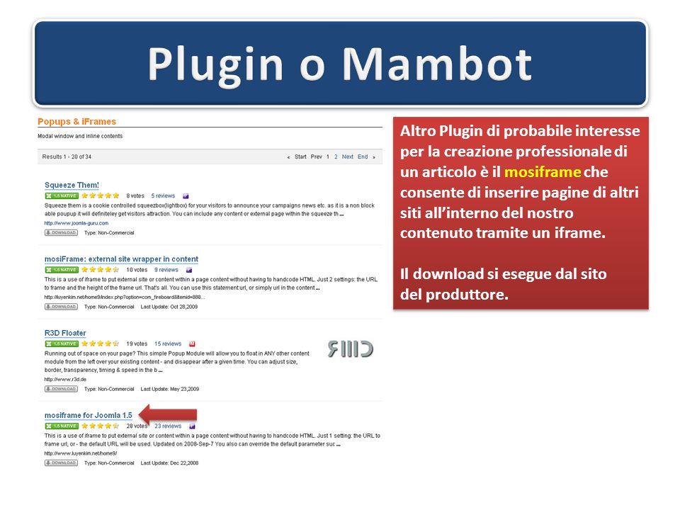 Altro Plugin di probabile interesse per la creazione professionale di un articolo è il mosiframe che consente di inserire pagine di altri siti all'interno del nostro contenuto tramite un iframe.