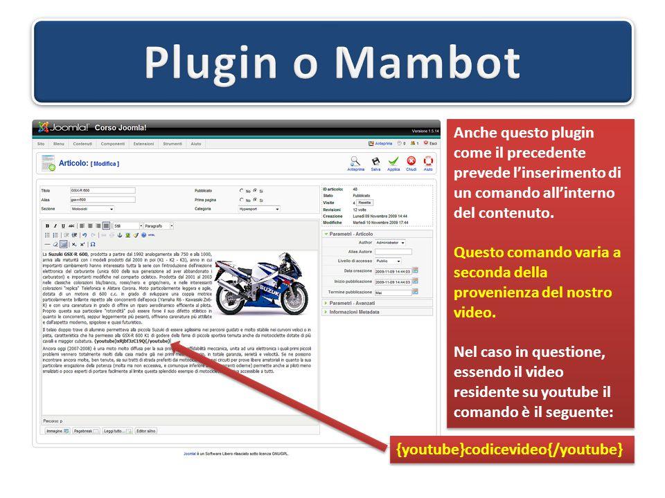 Anche questo plugin come il precedente prevede l'inserimento di un comando all'interno del contenuto. Questo comando varia a seconda della provenienza