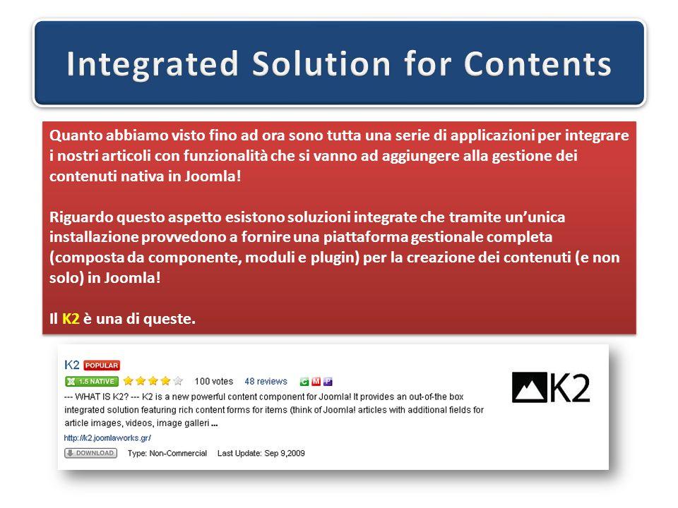 Quanto abbiamo visto fino ad ora sono tutta una serie di applicazioni per integrare i nostri articoli con funzionalità che si vanno ad aggiungere alla gestione dei contenuti nativa in Joomla.