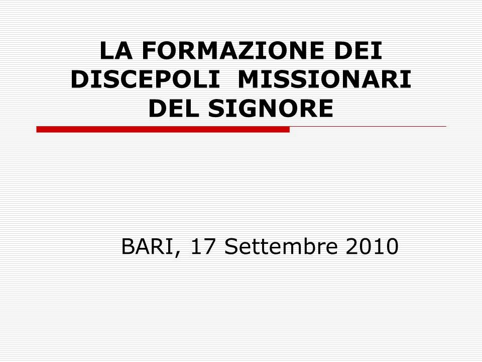 LA FORMAZIONE DEI DISCEPOLI MISSIONARI DEL SIGNORE BARI, 17 Settembre 2010