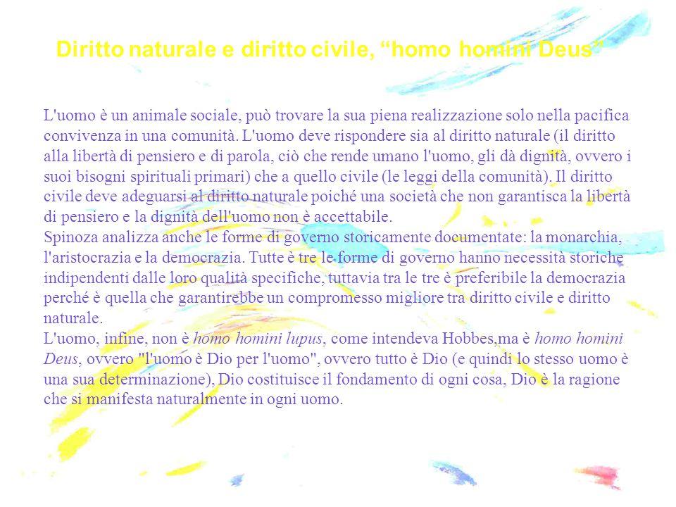 """Diritto naturale e diritto civile, """"homo homini Deus"""" L'uomo è un animale sociale, può trovare la sua piena realizzazione solo nella pacifica conviven"""