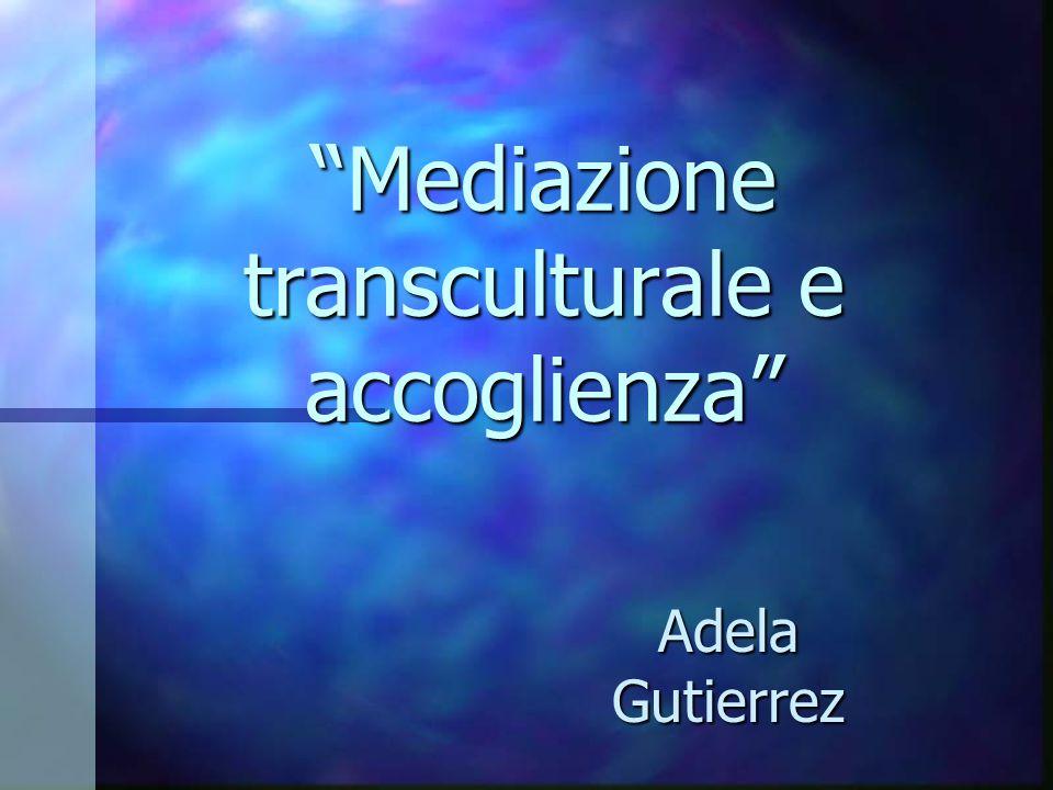 """""""Mediazione transculturale e accoglienza"""" Adela Gutierrez"""