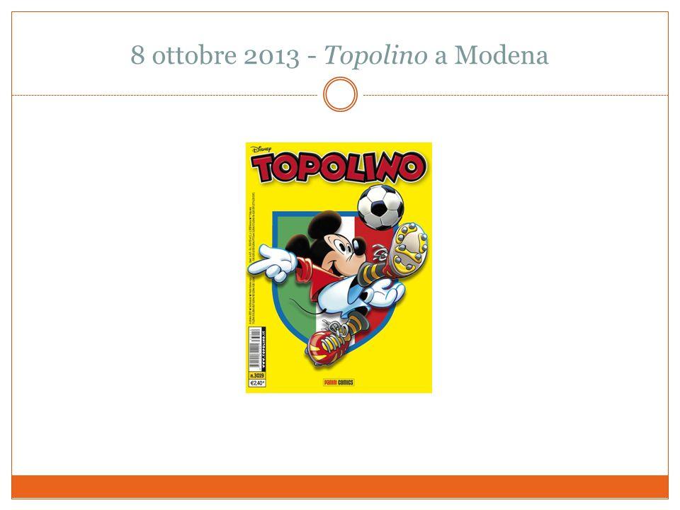 8 ottobre 2013 - Topolino a Modena