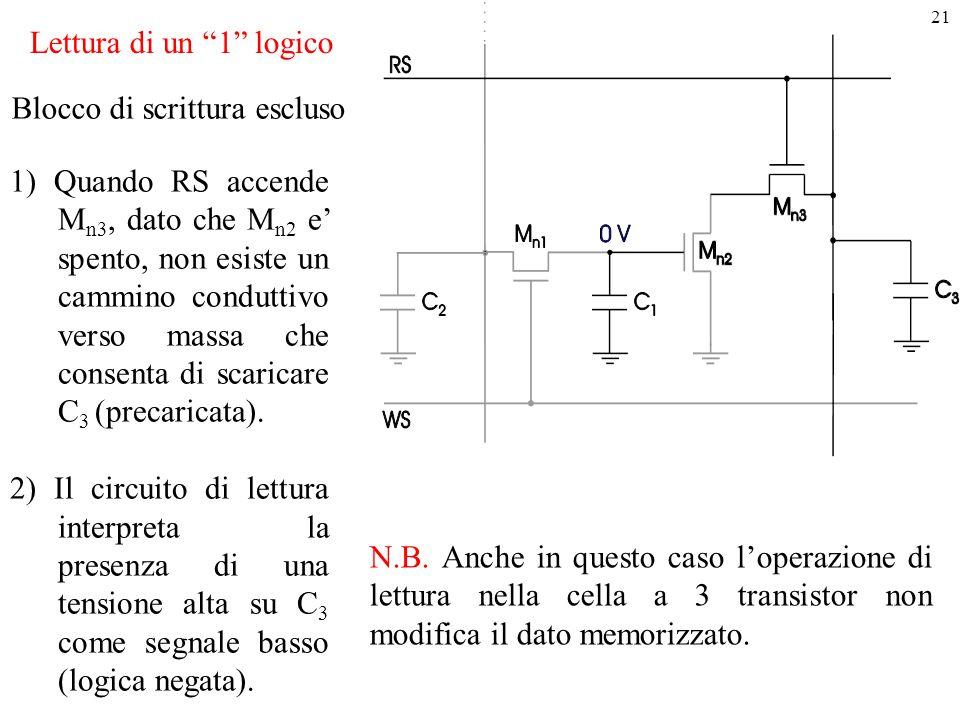 """21 Lettura di un """"1"""" logico 1) Quando RS accende M n3, dato che M n2 e' spento, non esiste un cammino conduttivo verso massa che consenta di scaricare"""