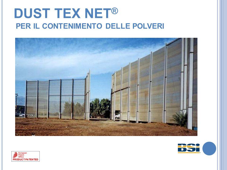 Dust Tex Net resiste ai venti più forti per via della struttura monofilare di cui é tessuta ad alta tenacità.