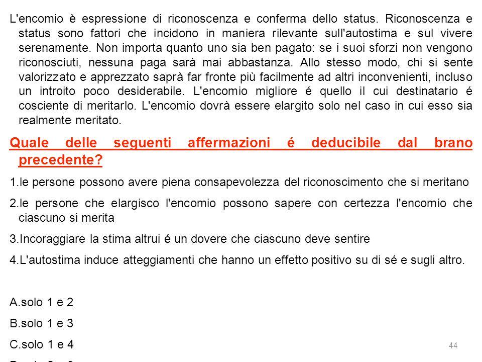 44 L encomio è espressione di riconoscenza e conferma dello status.