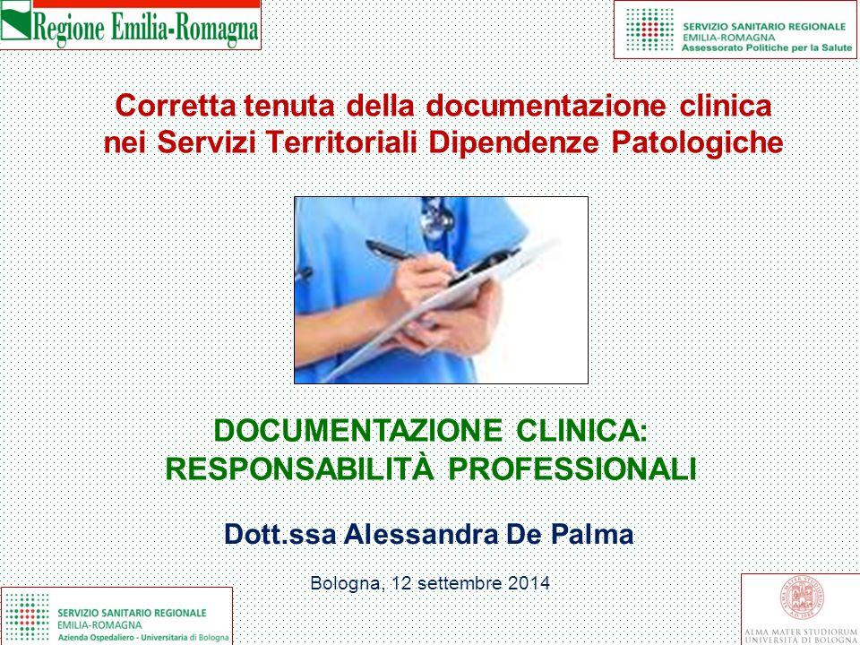 Corretta tenuta della documentazione clinica nei Servizi Territoriali Dipendenze Patologiche DOCUMENTAZIONE CLINICA: RESPONSABILITÀ PROFESSIONALI Bolo