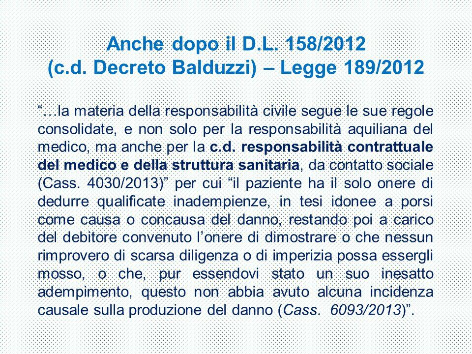 """""""…la materia della responsabilità civile segue le sue regole consolidate, e non solo per la responsabilità aquiliana del medico, ma anche per la c.d."""